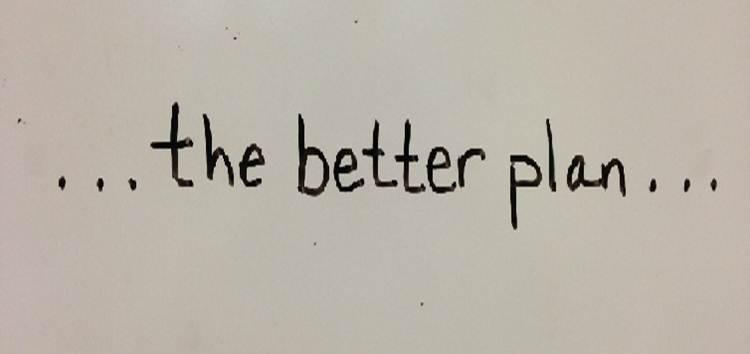Image result for better plan